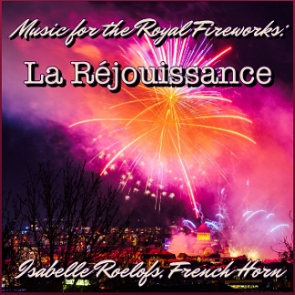 Music for the Royal Fireworks: La réjouissance (Version for French Horn)